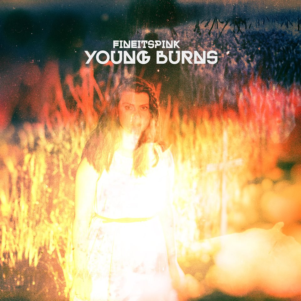 Fine, it's Pink - Young Burns