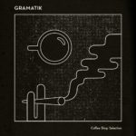 Gramatik - Coffee Shop Selection