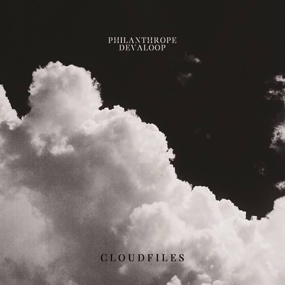 Philanthrope & Devaloop - Cloudfiles