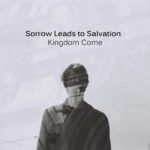 Sorrow leads to salvation - Kingdom Come