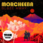 Morcheeba Band - Blaze Away