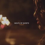 The Mouth of Ghosts - Tonight